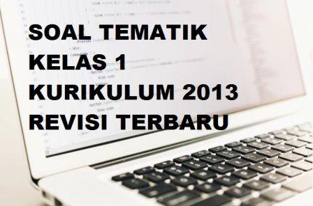 Soal Tematik Kelas 1 Semester 1 Kurikulum 2013 Amp Ktsp Format Doc Pdf Terbaru Dan Kunci Jawaban