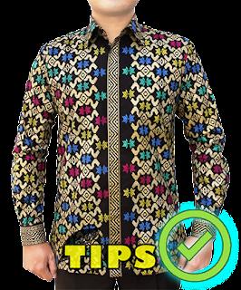 Baca Ini Sebelum Membeli ! Tips Memilih Kemeja Batik Pria