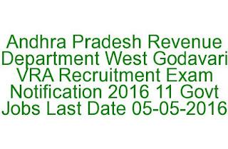 Andhra Pradesh Revenue Department West Godavari VRA Recruitment Exam Notification 2016 11 Govt Jobs Last Date 05-05-2016