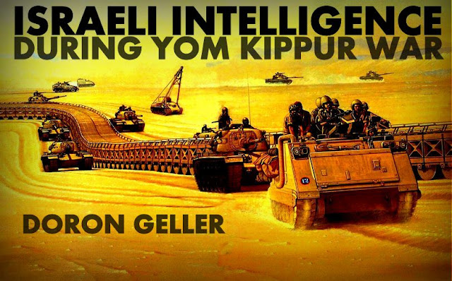 ANALYSIS | Israeli Intelligence During Yom Kippur War by Doron Geller