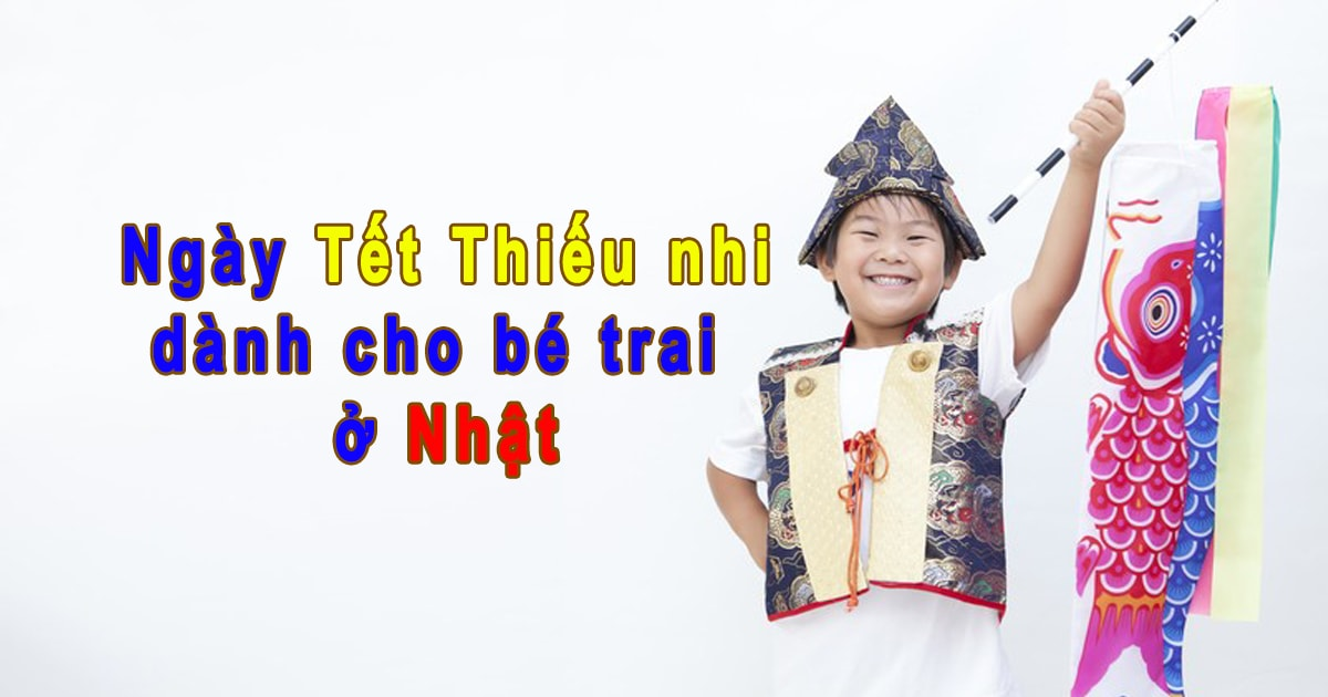 """Tết Thiếu nhi dành cho bé trai ở Nhật Bản - được gọi là """"Tango no sekku"""""""