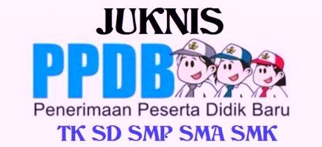 Juknis PPDB TK SD SMP SMA SMK Tahun Pelajaran 2021/2022