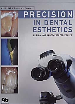 Precision in Dental Esthetics: Clinical and Laboratory Procedures Domenico Massironi