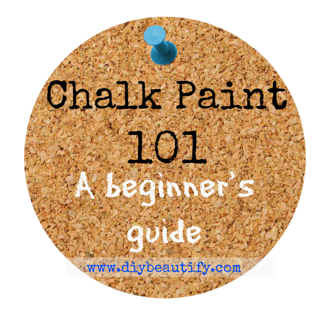 Chalk Paint 101 www.diybeautify.com