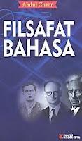Judul Buku : FILSAFAT BAHASA Pengarang : Abdul Chaer Penerbit : Rineka Cipta