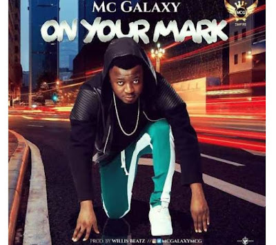 MC Galaxy – On Your Mark (Mp3 Download)
