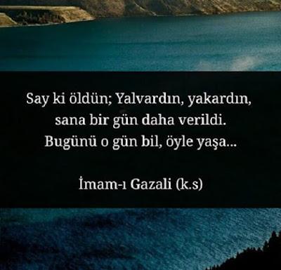 ölüm, yaşam, ahiret, yalvarmak, deniz, manzara, gününü yaşamak, imam-ı gazali, güzel sözler, özlü sözler, anlamlı sözler