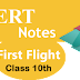 NCERT Notes and Summary for Class 10th First Flight English