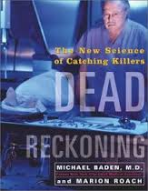 Dead Reckoning: The New Science of Catching Killers book cover Michael Baden