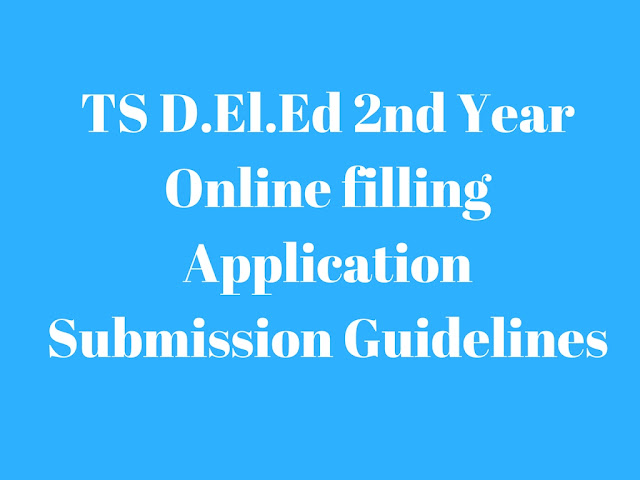 TS D.El.Ed 2nd Year Online filling Application Submission Guidelines