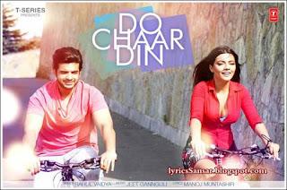 DO CHAAR DIN Lyrics – Karan Kundra, Ruhi Singh | Rahul Vaidya