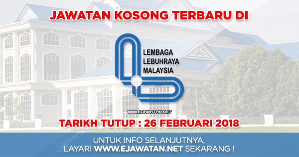 jawatan kosong terbaru Lembaga Lebuhraya Malaysia (LLM) 2018