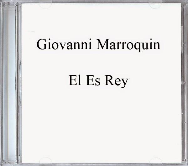 Giovanni Marroquin-El Es Rey-