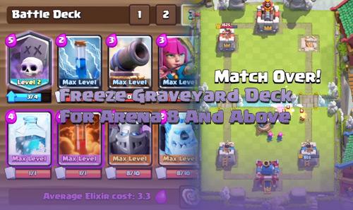 Kombinasi Deck Freeze Graveyard Arena 8 9 10 clash royale
