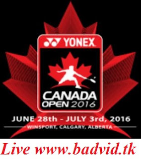 Yonex Canada Open 2016 live streaming and videos