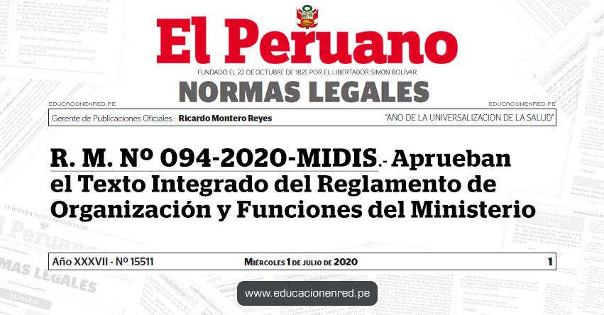 R. M. Nº 094-2020-MIDIS.- Aprueban el Texto Integrado del Reglamento de Organización y Funciones del Ministerio
