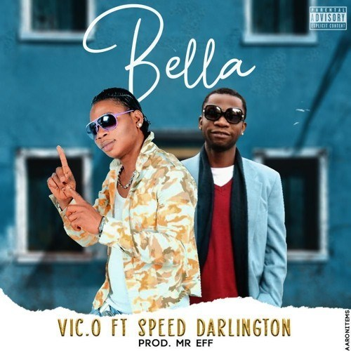 [MUSIC] Vic O – Bella ft. Speed Darlington | MP3 DOWNLOAD