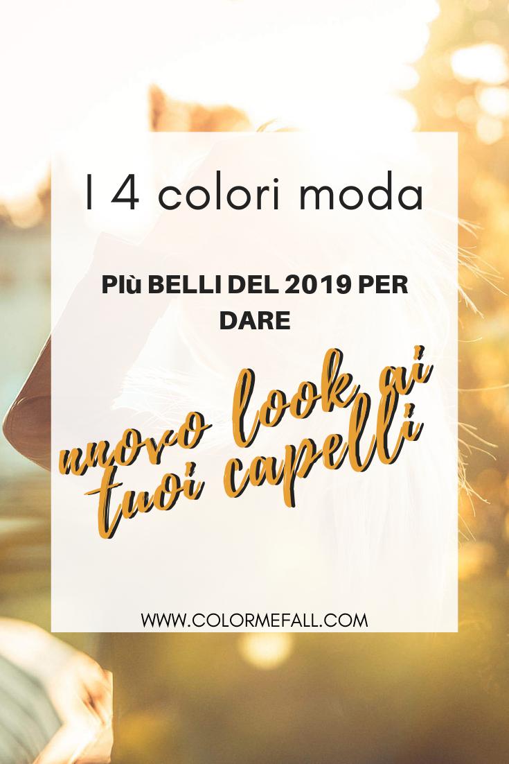I 4 Colori Moda 2019 Più Belli Per Il Nuovo Look Dei Tuoi Capelli