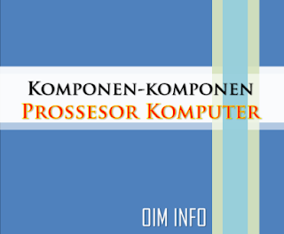 Komponen Prosessor Teknologi Komputer