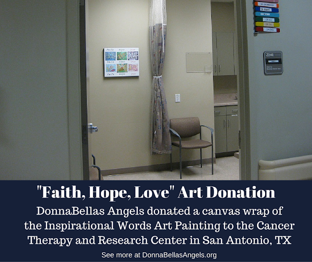 """Faith, Hope, Love"" Inspirational Words Art Donation to CTRC Medical Clinic in San Antonio, TX"