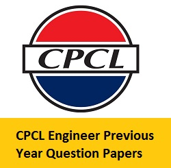 CPCL Engineer Previous Year Question Papers