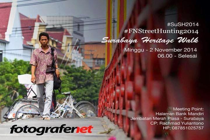 FN Street Hunting 2014 - Surabaya Heritage Walk  39b3d15abb