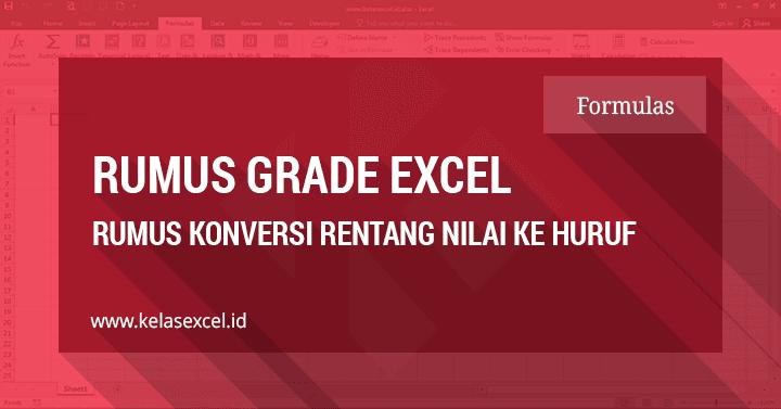 Cara Konversi Rentang Nilai Angka ke Huruf di Excel