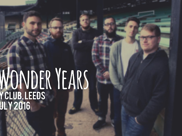 LIVE REVIEW: THE WONDER YEARS @ THE KEY CLUB, LEEDS // 30TH JULY 2016