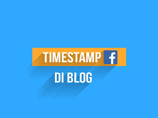 Cara Pasang Time Stamp Ala Facebook di Blog
