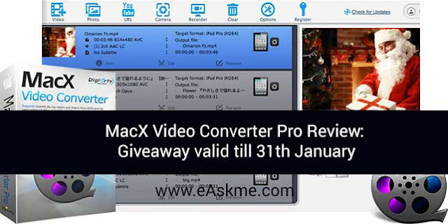 MacX Video Converter Pro Review: Giveaway valid till 31th January: eAskme