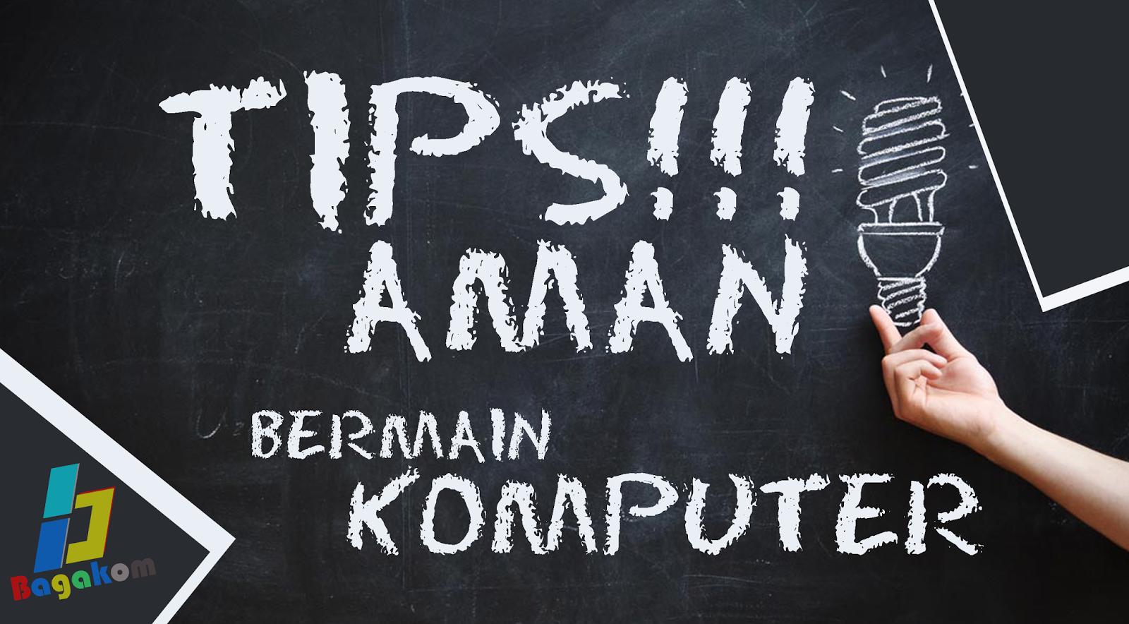 Tips Aman Bermain Komputer Seharian