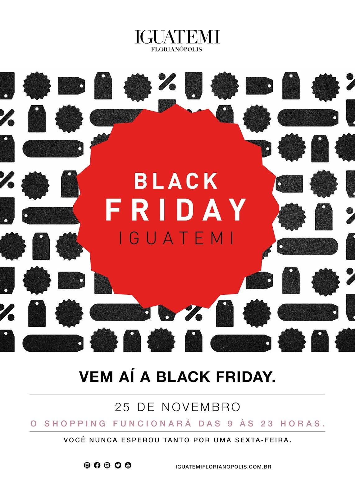 O Iguatemi Florianópolis já se preparou para a Black Friday 2016 e contará  com mais de 130 lojas participantes. O evento será na próxima sexta, dia  25, ... fe53dbfe22