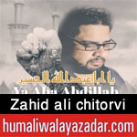 http://www.humaliwalayazadar.com/2016/09/zahid-ali-chitorvi-nohay-2017.html