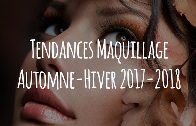 Tendances maquillage automne 2017