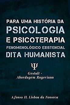 Para uma história da Psicologia e das psicoterapias Fenomenológico Existenciais