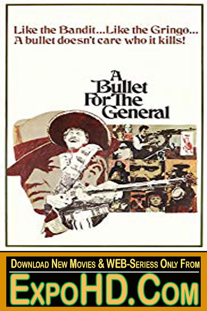 A Bullet For The General 1967 Hindi HDRip 1080p 720p 480p x264   2Gb   1.2Gb   995 Mb   Download [G-Drive]