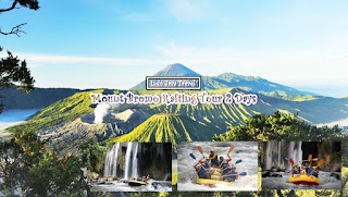 Mount Bromo Songa Rafting Tour Package 2 Day