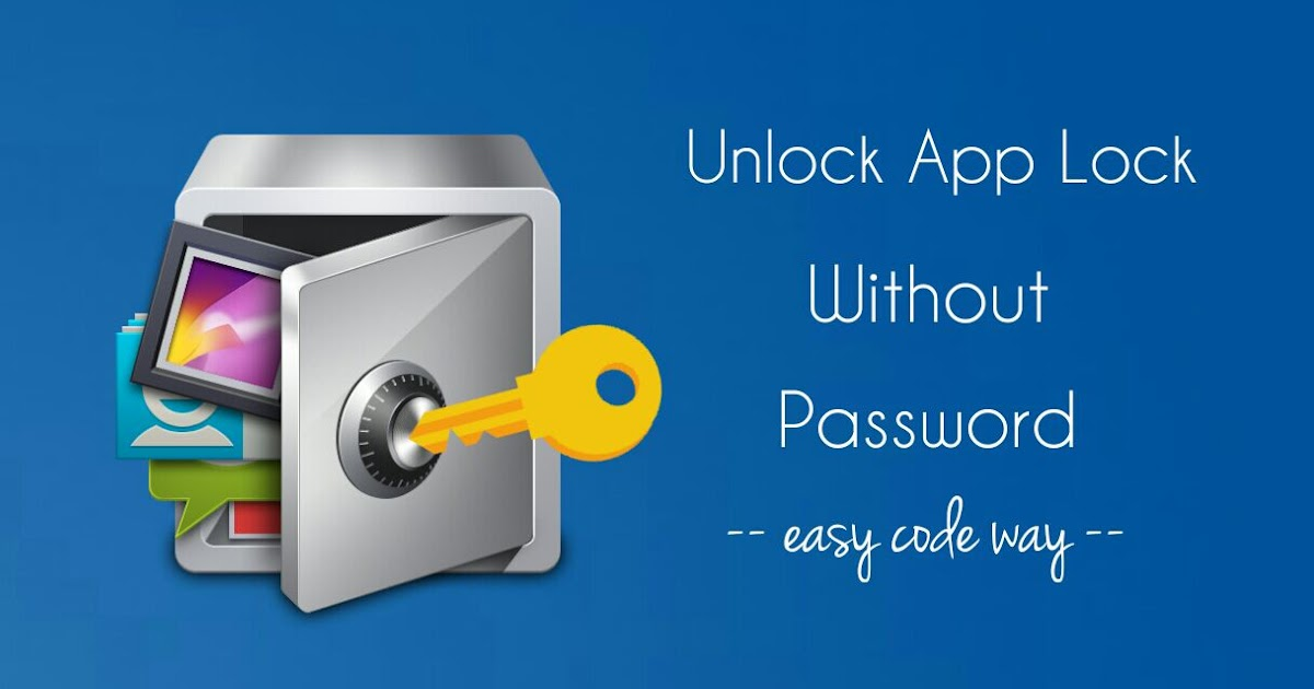 4 Ways To Bypass Or Unlock App Lock Without Password