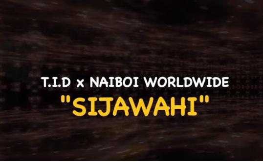 TID ft Naiboi Worldwide - SIJAWAHI