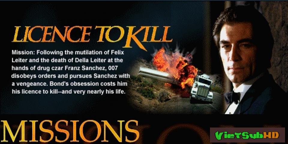 Phim Điệp Viên 007: Lệnh Hành Quyết VietSub HD | Bond 16: 007 Licence To Kill 1989
