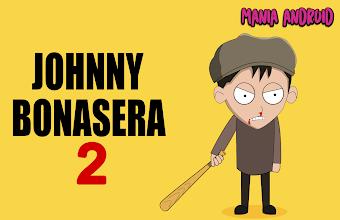 Johnny Bonasera 2 v1.04 Apk Full (No Ads)