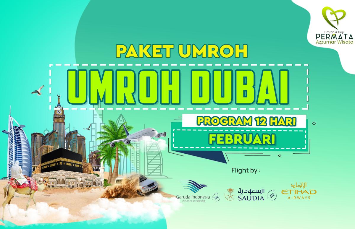 Promo Paket Umroh plus dubai Biaya Murah Jadwal Bulan Februari