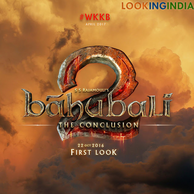 Bahubali 2 SS Rajamouli, Prabhs, Rana, Anushka Reveals Launch Date Of Its Trailer, First Look