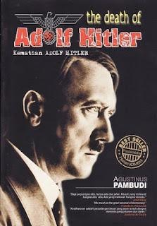 Agustinus Pambudi - The Death Of Adolf Hitler