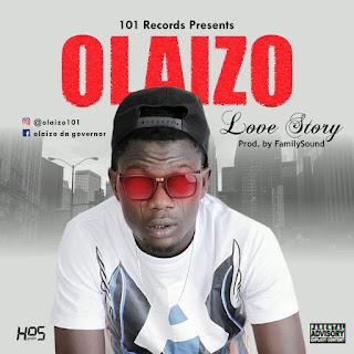 MUSIC: Olaizo - Love Story (Prod. FamilySound) | @olaizo_nsbfl