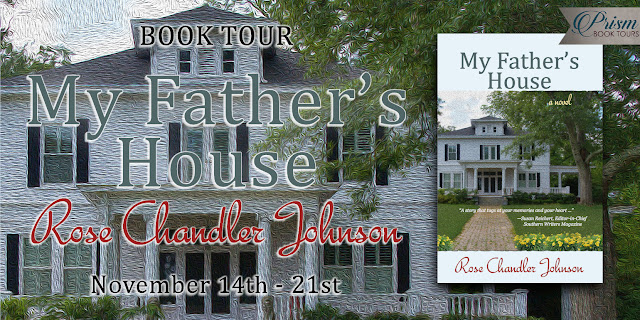 My Father's House by Rose Chandler Johnson – Grand Finale Blitz + Giveaway