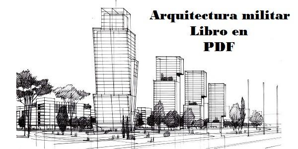 Arquitectura Militar Libro En Pdf Tiempo De Leer