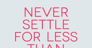Never Settle For Less Quotes   Quotes Tree