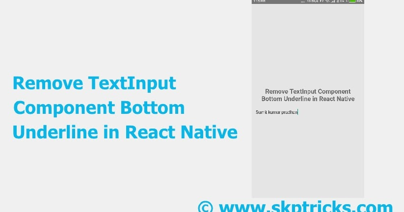 Remove TextInput Component Bottom Underline in React Native