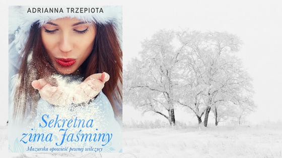 """Kącik czytelniczy: Adrianna Trzepiota """"Sekretna zima Jaśminy""""."""